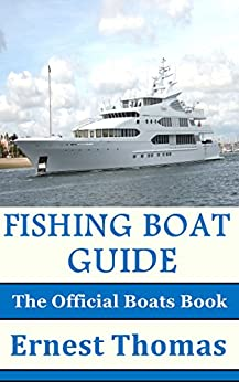 Fishing Boat Guide: The Official Boats Book (English Edition) von [Thomas, Ernest]