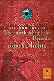 Die unwahrscheinliche Reise des Jonas Nichts: Roman (Gulliver)