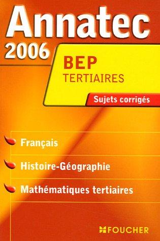 Annatec 2006 BEP Tertiaires : Français - Histoire-géographie - Mathématiques tertiaires