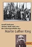 »Keiner dreht mich um«: Die Lebensgeschichte des Martin Luther King (Gulliver / Biographie)