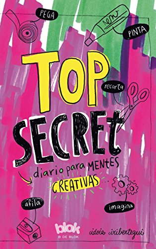 Top Secret. Diario para mentes creativas (Conectad@s) por Idoia Iribertegui