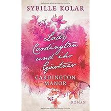Lady Cardingon und ihr G??rtner by Sybille Kolar (2016-06-22)