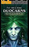 Duocarns - Die drei Könige (Duocarns Fantasy-Serie 3)