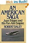 An American Saga - Juan Trippe and hi...
