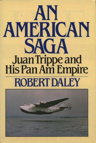 an-american-saga-juan-trippe-and-his-pan-am-empire-english-edition