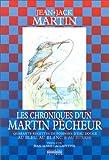 Les Chroniques d'un martin pêcheur