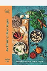 Jackfruit and Blue Ginger: Asian favourites, made vegan Hardcover