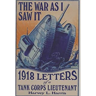 The War as I Saw It: 1918 Letters of a Tank Corps Lietenant