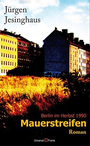 Mauerstreifen: Berlin im Herbst 1990 -