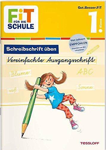 FiT FÜR DIE SCHULE Deutsch. Schreibschrift üben: Vereinfachte Ausgangsschrift 1. Klasse (Fit für die Schule / Das musst du wissen!)