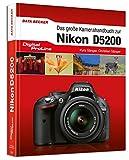 Das große Kamera-Handbuch: Nikon D5200