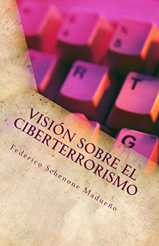 Una visión sobre el ciberterrorismo por Federico Schenone