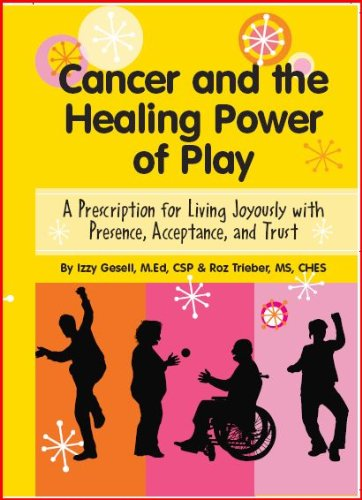 Read E Book Online Cancer And The Healing Power Of Play PDF