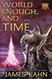 World Enough, and Time: New World Trilogy, Book 1