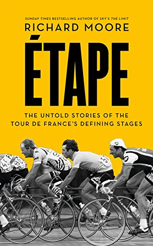Etape: The Untold Stories Of The Tour De France's por Richard Moore