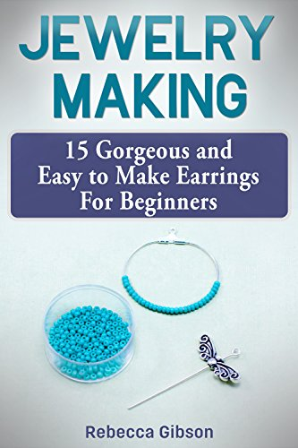 jewelry-making-15-gorgeous-and-easy-to-make-earrings-for-beginners-english-edition