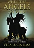 When the Angels Say Amen: The History of the Cherokee Indians