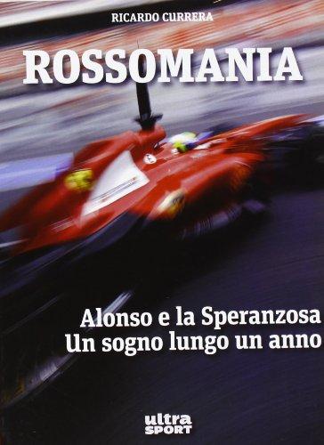 Rossomania. Alonso e la Speranzosa. Un sogno lungo un anno (Ultra sport) por Ricardo Currera