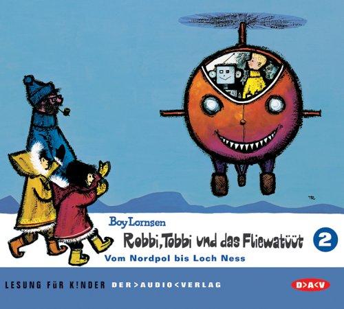 Robbi, Tobbi und das Fliewatüüt 2. Vom Nordpol bis Loch Ness. (Hörbuch, CD)