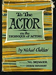 To the Actor: On the Technique of Acting by Michael Chekhov (1953-06-30)