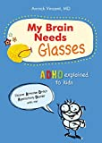 My Brain Needs Glasses: ADHD Explained to Kids