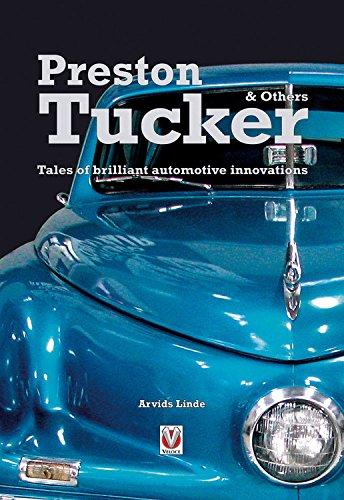 Preston Tucker & Others: Tales of Brilliant Automotive Innovations Tucker Auto