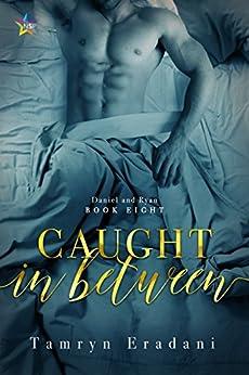 Caught In Between (Daniel and Ryan Book 8) by [Eradani, Tamryn]