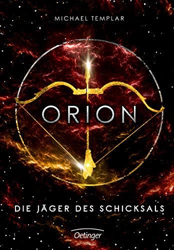 Die Sternen-Saga. Orion: Die Jäger des Schicksals