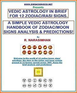 VEDIC ASTROLOGY IN BRIEF FOR 12 ZODIAC / RASI SIGNS