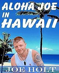 Aloha Joe in Hawaii by Joe Holt (2013-08-05)