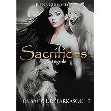 Sacrifices - L'intégrale (Les Farkasok t. 3)