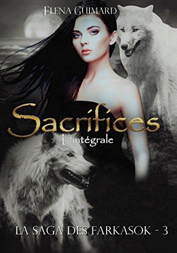 Sacrifices - L'intgrale (Les Farkasok t. 3)