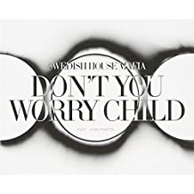 Don't You Worry Child by Swedish House Mafia