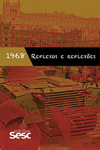 1968: reflexos e reflexões (Portuguese Edition)