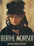 Cover of: Berthe Morisot | Professor Margaret R. Higonnet