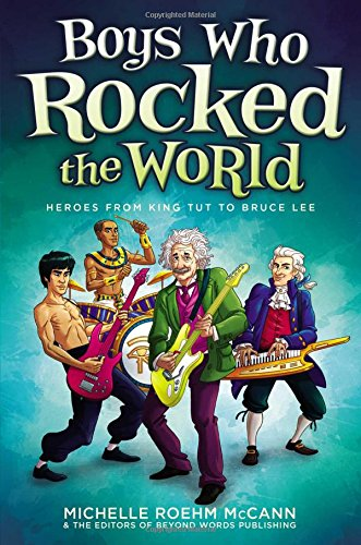 Boys Who Rocked the World: Heroes from King Tut to Bruce Lee