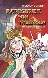 Radegunde von Thüringen: Historischer Roman