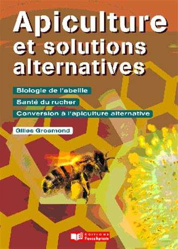 Apiculture et solutions alternatives par Gilles Grosmond