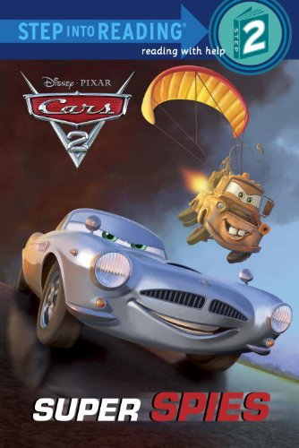 Cars 2: Super Spies (Step Into Reading. Step 2)
