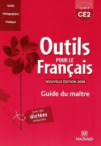 Outils pour le français CE2 : Guide du maître