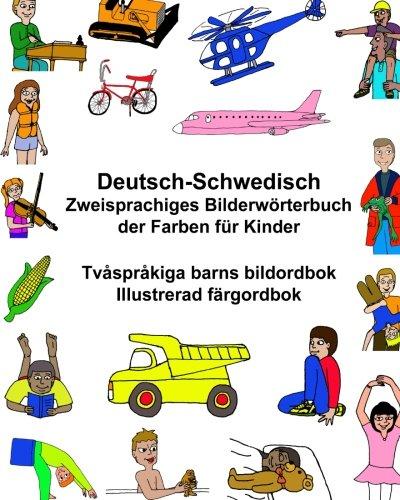 Deutsch-Schwedisch Zweisprachiges Bilderwörterbuch der Farben für Kinder Tvåspråkiga barns bildordbok Illustrerad färgordbok (FreeBilingualBooks.com)