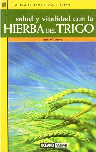 Portada del libro Salud y vitalidad con la hierba del trigo by Ann Wigmore (2000-08-02)
