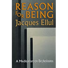 Reason for Being: A Meditation of Ecclesiastes