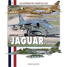 Le Jaguar (Les Materiels de L'Armee de L'Air)