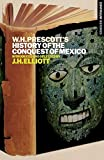 William H. Prescott�s History of the Conquest of Mexico (Continuum Histories)