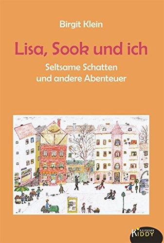 Lisa, Sook und ich: Seltsame Schatten und andere Abenteuer (R.G. Fischer Kiddy)