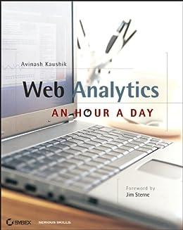 Web Analytics: An Hour a Day by [Kaushik, Avinash]