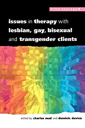Issues In Therapy With Lesbian, Gay, Bisexual And Transgender Clients by Charles Neal (2000-07-01)