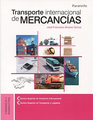 Transporte internacional de mercancías por Francisco Álvarez Ochoa
