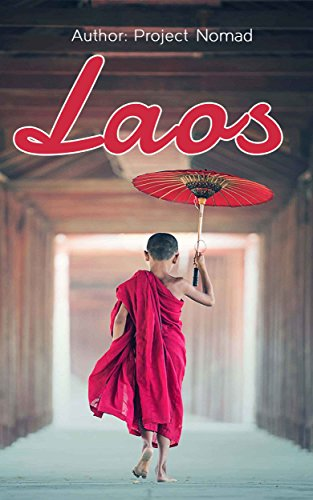 Laos: Laos Travel Guide for Your Perfect Laos Adventure!: Written by Local Laos Travel Expert (Laos Travel Guide, Travel Guide Laos, Travel Laos) (English Edition)